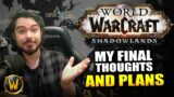 My Plans and Final Thoughts going into Shadowlands!