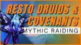 Resto Druids & Shadowlands Covenants For Mythic Raiding   Have You Decided Yet?