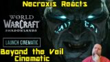 """Shadowlands Launch Cinematic: """"Beyond the Veil"""" – Necroxis Reacts"""