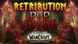 Shadowlands Retribution Paladin PvP Guide