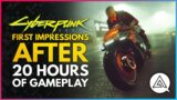 CYBERPUNK 2077 | First Impressions After 20 Hours of Gameplay