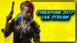 CyberPunk 2077   Live Gameplay Stream