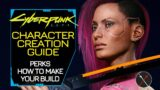 Cyberpunk 2077 Character Creation and Perks – How to Make a Build