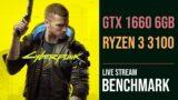 Cyberpunk 2077 GTX 1660   AMD Ryzen 3 3100 Live benchmark