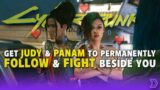Cyberpunk 2077 – Get Judy & Panam To Follow & Fight Beside You