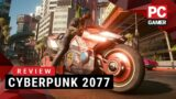 Cyberpunk 2077 | PC Gamer Review