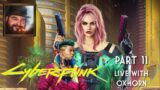 Cyberpunk 2077 Part 11 – Live with Oxhorn