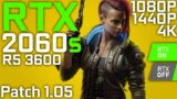 Cyberpunk 2077 (Patch 1.05)   RTX 2060 Super + Ryzen 5 3600   Ultra (RTX ON/OFF)   1080p 1440p 4K