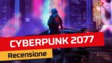 Cyberpunk 2077 | RECENSIONE – Vivere e morire a NIGHT CITY