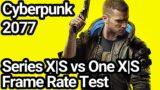 Cyberpunk 2077 Xbox Series X|S vs Xbox One X/S Frame Rate Comparison