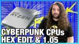 Cyberpunk Ryzen CPU Updates: Cyberpunk 2077 1.05 Benchmarks vs. Hex Edit Mod