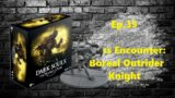 Dark Souls, the Board Game – Ep.35 – Boss Encounter: Boreal Outrider Knight