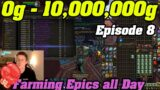 Epic BoE Farms All Day!   0g – 10,000,000g In Shadowlands   Episode 8