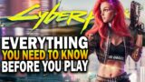 Everything You NEED To Know Before Playing Cyberpunk 2077