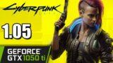 GTX 1050 ti   Cyberpunk 2077 1.05 Patch   1080p 900p 720p   PC Performance