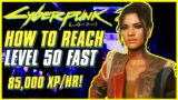 HOW TO REACH LEVEL 50 FAST! (85,000XP/HR) | Cyberpunk 2077 Tips & Tricks | Leveling Guide