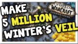 Make 250k – 5 Million During Feast of Winter's Veil! | Shadowlands | WoW Gold Making Guide