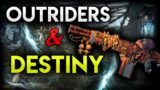 Outriders and Destiny- The One Thing That Breaks Destiny But Helps Outriders