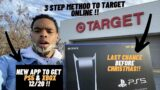 PS5 XBOX TARGET ONLINE 3 STEP  METHOD!! ( LAST CHANCE TO GET PS5 & XBOX BEFORE CHRISTMAS) NEW APP!!