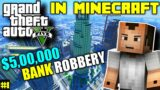 Playing GTA V In MINECRAFT || THE BANK ROBBERY #1