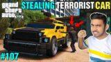 STEALING TERRORIST TOP SECRET CAR   GTA V GAMEPLAY #107   TECHNO GAMERZ   UJJWAL   