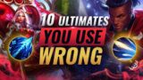 10 KEY Ultimates EVERYONE Uses WRONG – League of Legends