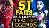 51 FAITS SUR LES CHAMPIONS DE LEAGUE OF LEGENDS #1