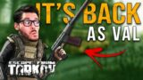 AS VAL Is Back!   Escape From Tarkov