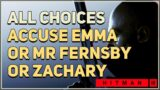 Accuse Emma or Mr Fernsby or Zachary Hitman 3 All Choices