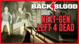 Back 4 Blood Is Left 4 Dead (And Frickin' Awesome)