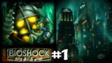 BioShock Playthrough Part 1