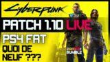 CYBERPUNK 2077 PATCH 1.10 SUR PS4 FAT / QUOI DE NEUF ?