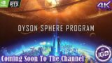 Coming Soon To The Channel   Dyson Sphere Program   4K Ultra Gaming   IG4D