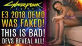 Cyberpunk 2077 – Devs Reveal E3 2018 Gameplay Was FAKED, 2022 Release Date, and More Updates!
