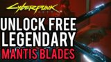 Cyberpunk 2077: GET THE LEGENDARY MANTIS BLADES BY DOING THIS NOW!!