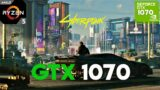 Cyberpunk 2077 GTX 1070 (All Settings Tested)