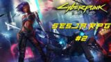Cyberpunk 2077 Sesja RPG #2