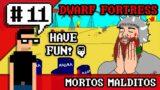DWARF FORTRESS #11 – Mortos Malditos | Have FUN! | PT BR