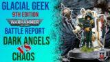 Dark Angels VS Chaos – Warhammer 40K Batrep – 2,000pts