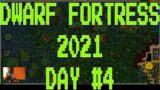 Dwarf Fortress 2021 – 0.47.04 – Day #4