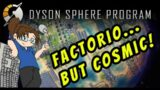 Dyson Sphere Program – Cosmic-Scale Factory! Ep 3