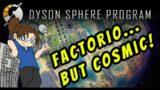Dyson Sphere Program – Cosmic-Scale Factory! Ep 5