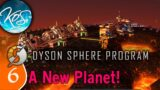 Dyson Sphere Program Ep 6 – Flying to a New Planet! – Let's Play,  Early Access