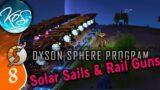 Dyson Sphere Program Ep 8 – Solar Sails & Rail Guns – Let's Play,  Early Access