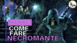Elder scroll online Come fare la classe del Necromante guide ITA