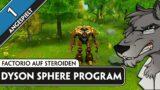 Factorio auf Steroiden – Dyson Sphere Program #1 – Angespielt