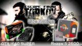 GTX 1660 SUPER + RYZEN 5 2600   Escape From Tarkov   Pro, Ultra Graphic Settings   1080p