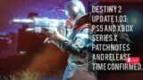 Game News: Destiny 2 update 1.03: PS5 and Xbox Series X patch notes and release time confirmed.