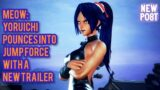 Game News: Meow: Yoruichi Pounces Into Jump Force With A New Trailer