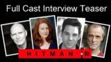 HITMAN 3 | Full Cast Interview Teaser